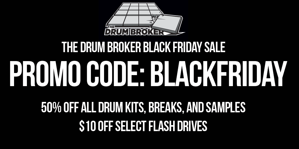 Black Friday Sales The Drum Broker Black Friday Sale   50% Off All Drum Kits, Samples, Breaks & $10 Off Select USB Drives
