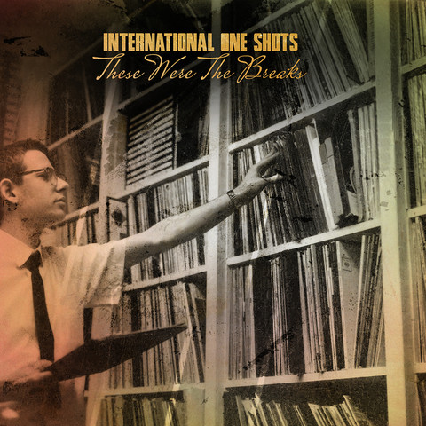 International One Shots - These Were The Breaks